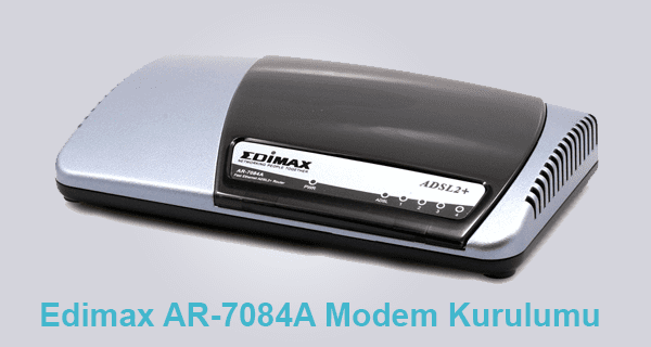 Edimax AR 7084A ADSL Modem Kurulumu