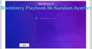 Blackberry Playbook İlk Kurulum Ayarları