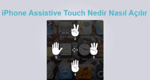 iPhone Assistive Touch Nedir Nasıl Açılır