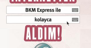 BKM Express Nedir Nasıl Kullanılır