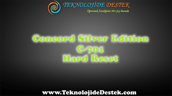 Concort Silver Edition C-701 Hard Reset