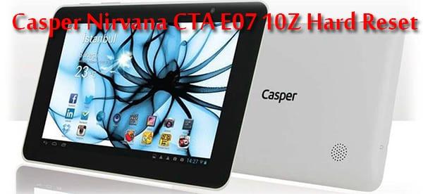 Casper-CTA-E07-10Z-Hard-Reset-Format