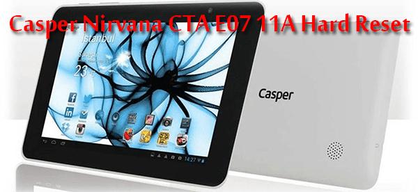 Casper-Nirvana-CTA-E07-11A-Tablet-Hard-Reset-00