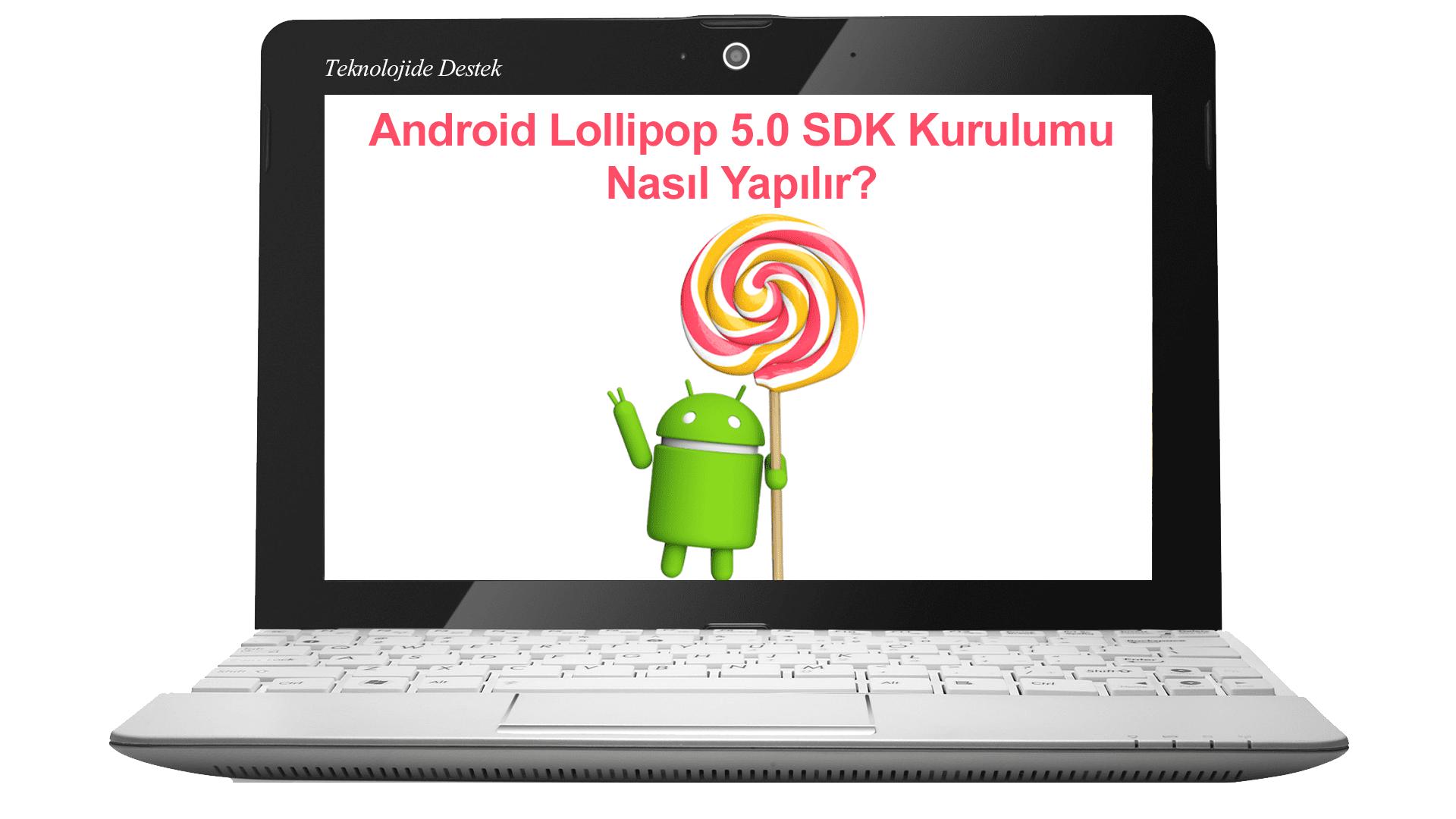 Install Android L SDK on PC, Install Android L SDK on Computer, Android L SDK Kurulumu Nasıl Yapılır, Android Lollipop SDK Kurulumu, Android L SDK Kurulumu, Android 5.0 SDK Kurulumu, SDK Nedir, Android L, Android 5.0,