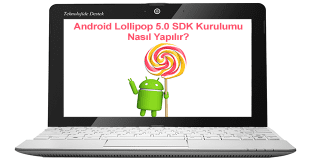 Install Android L SDK on PC, Install Android L SDK on Computer, Android L SDK Kurulumu Nasıl Yapılır, Android Lollipop SDK Kurulumu, Android L SDK Kurulumu, Android 5.0 SDK Kurulumu, SDK Nedir, Android L, Android 5.0,