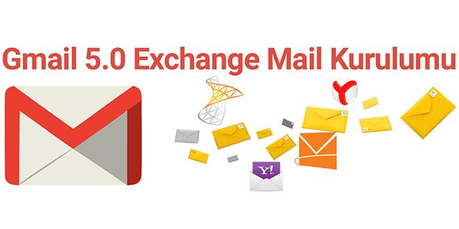 Gmai'de Exchange Mail Kurulum, Gmail Exchange Mail Kurulum, Gmail Exchange, Gmail 5.0 Exchange Mail Kurulum, Gmail 5.0 Hotmail Kurulumu, Gmail 5.0 Yandex Kurulumu, Gmail 5.0 Yahoo Kurulumu, Gmail 5.0 Exchange Setup, Gmail 5.0 Exchange Mail Setup,