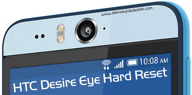 HTC Desire Eye Hard Reset, HTC Desire Eye Hard Format, HTC Desire Eye Sıfırlama,