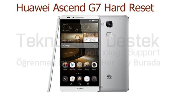 Ascend G7 Desen Sorunu, Ascend G7 Factory Reset, Ascend G7 Hard Reset, Ascend G7 Sıfırlama