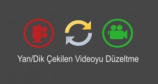 Dik Çekilmiş Video Nasıl Düzeltilir, Yan Çekilmiş Video Nasıl Düzeltilir, Yan Videoyu Çevirme, Yan Videoyu Düzeltmek, Ters Video Düzeltme, Dik Video Düzeltme,