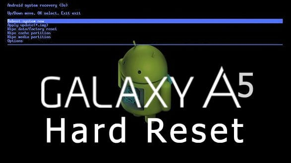 Galaxy A5 Desen Kilidi Sorunu, Galaxy A5 Hard Reset, Galaxy A5 Model Kilidi Sorunu, Galaxy A5 Sıfırlama, Galaxy A5Factory Reset,