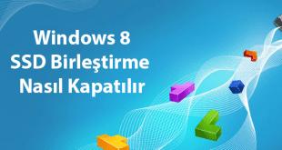 Windows 8 SSD Defrag Nasıl Kapatılır, Windows 8 SSD Birleştirme Nasıl Kapatılır, dfrgui, SSD Disk Birleştirme, Defrag Nasıl Kapatılır, Disk Birleştirme Nasıl Kapatılır,