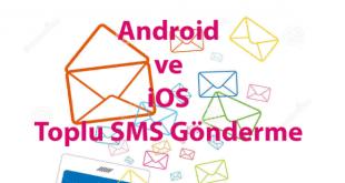 Android ve iPhone da Toplu SMS Mesaj Nasıl Gönderilir