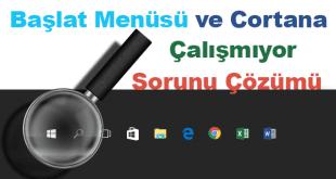 Windows 10 Başlat Menüsü Çalışmıyor, Windows 10 Başlat Menüsü Açılmıyor, Windows 10 Başlat Menüsü Kayboldu, Windows 10 Hata, Cortana, Sorunu Çözümü,