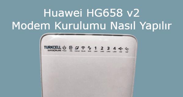 superonline modem şifre değiştirme, huawei hg658 v2 şifre, huawei hg658 v2 kurulum, huawei hg658 v2 modem şifresi, huawei hg658 v2 modem kurulumu