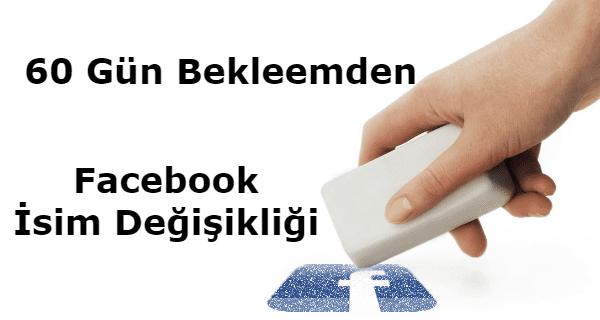 facebook isim değiştirme, facebook destek hattı, facebook müşteri hizmetleri,isim nasıl değiştirilir