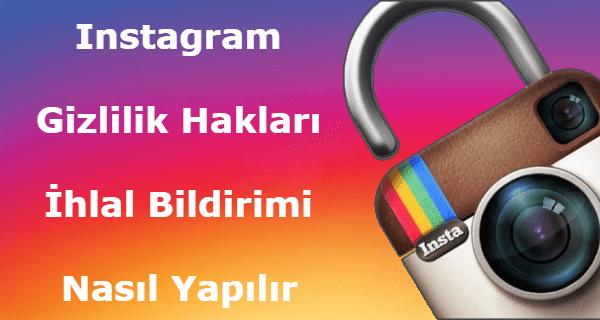 instagram müşteri hizmetleri, instagram video kaldırma isteği, instagram resim kaldırma isteği, billgisayardan instagram gizlilik ayarları nasıl yapılı,