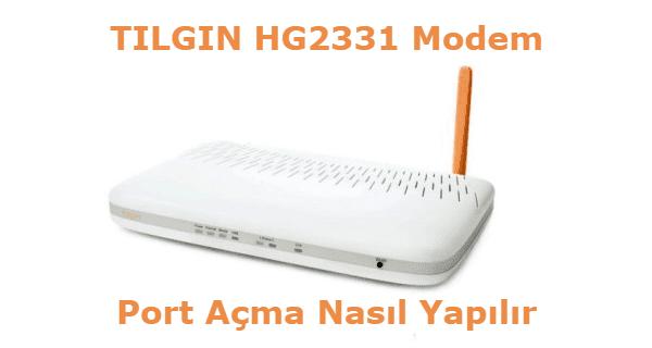 tilgin hg2331 modem port açma adsl port açma, dvr için port açma, TILGIN Modem Port Açma, TILGIN modem kurulumu,
