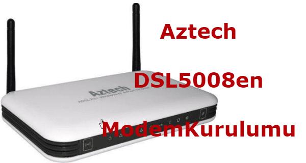 aztech dsl 5008en modem kurulumu, aztech dsl5008en kurulum, aztech dsl5008en modem kurulumu, aztech dsl 5008en, aztech dsl5008en,