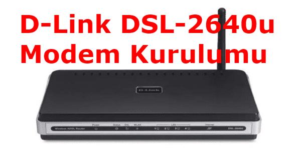 d link dsl 2640u modem kurulumu. D-Link DSL-2640u Modem Kurulumu Nasıl yapılır