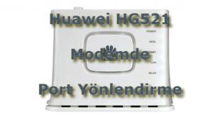 huawei hg521 port açma, huawei hg521 port açma sorunu, huawei hg521 port, huawei hg521 güvenlik kamerası port,