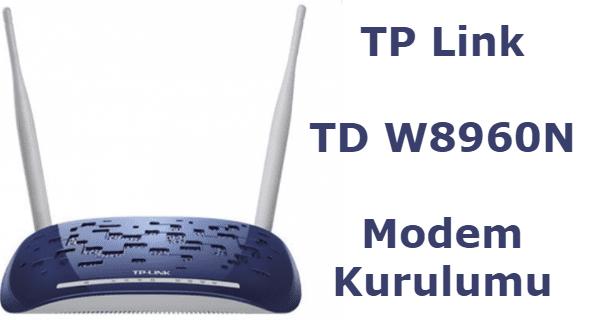 tp link td w8960n modem kurulumu nasıl yapılır resimli anlatım.