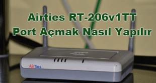 airties rt 206 port açma, airties rt-206v1tt port açmak, airties rt 206 modem şifresi, airties port yönlendirme, airties port açma,