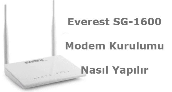everest sg 1600 modem kurulumu, everest sg-1600 modem kurulumu, everest sg 1600 kurulum, everest sg-1600 modem arayüz şifresi,