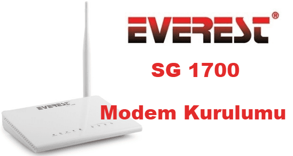 everest modem kurulumu, everest sg 1700 modem şifre değiştirme, everest sg 1700 modem kurulumu, everest sg 1700 kurulum,