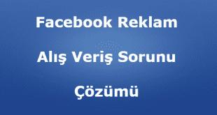 Facebook Reklam Alış Veriş Sorunu Çözümü