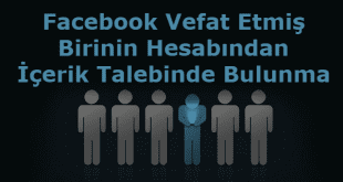 Facebook Vefat Etmiş Birinin Hesabından İçerik Talebinde Bulunma