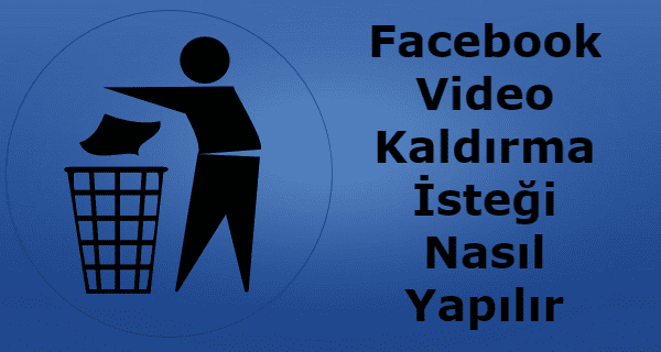 facebook video virüsü silme, facebook da video kaldırma, facebook video albümü silme, facebook tan video kaldırma, facebook video kaldırma,