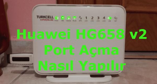 superonline port açma, huawei hg658 v2 port açma, superonline huawei modem port açma, huawei hg658 v2 modem port açma,
