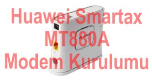 Huawei Smartax MT880A Modem Kurulumu Nasıl Yapılır anlatacağız. Görsel olarak anlattığımız. Huawei Mt 880a Modem Kurulumu inceleyebilirsiniz