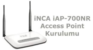 inca iap-700nr nasıl kurulur, inca iap-700nr kurulum, inca iap-700nr access point kurulumu, inca iap-700nr modem kurulumu, inca iap700nr access point kurulumu