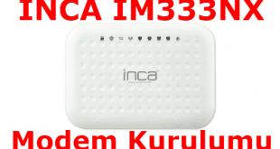 inca im333nx modem kurulumu nasıl yapılır.