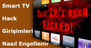 smart tv hack girişimi önleme, samsung smart tv hack, lg smart tv hack, sony smart tv hack, vestel smart tv hack, smart tv hack,