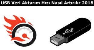 USB Veri Aktarım Hızı Nasıl Artırılır, USB veri aktarım hızını yükseltme, USB dosya aktarım hızı nasıl arttırılır, sürücü veri aktarım hızını artırmak,