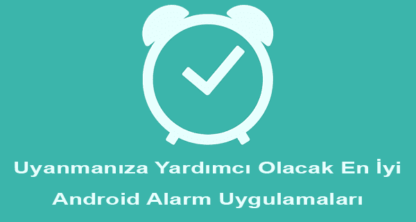 en iyi android alarm uygulamaları, android alarm uygulamaları, android alarm uygulaması, android alarm nasıl kurulur, android alarm programı, android alarm sesi değiştirme