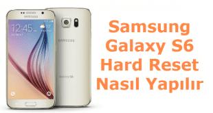 Samsung Galaxy S6 Hard Format, Samsung Galaxy S6 Hard Reset, Samsung Galaxy S6 Sıfırlama, Samsung Galaxy S6 Yazılım Sorunu,,