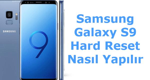 Samsung Galaxy S9 Hard Format, Samsung Galaxy S9 Hard Reset, Samsung Galaxy S9 Sıfırlama, Samsung Galaxy S9 Yazılım Sorunu, Samsung Galaxy S9 Format Kodu,