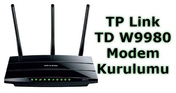 tp link td-w9980 kurulum, tp link w9980 kurulum, tp-link td-w9980 n600 kurulumu, tp link td w9980 modem kurulumu,