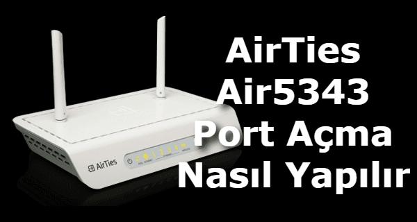 AirTies Air5343 Port Açma, AirTies Air5343 Port Yönlendirme, AirTies Air5343 modem port açma, AirTies Air5343 kamera port açma, AirTies modem port açma,