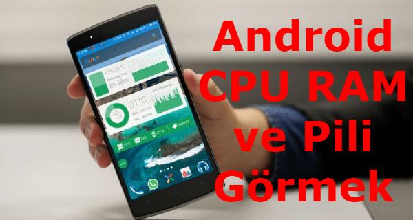 android işlemci kullanımı, android cpu kullanımı, android ram kullanımı, android pil kullanımı, android de cpu ram ve pili görmek için en iyi 5 uygulama