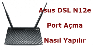 Asus DSL N12e Port Açma Nasıl Yapılır