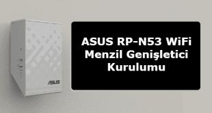 asus rp-n53 kurulum, asus rp-n53 menzil genişletici, asus rp-n53 acces point, asus modem kulumu, asus modem müşteri hizmetleri, ASUS RP-N53 WiFi Menzil Genişletici Kurulumu,