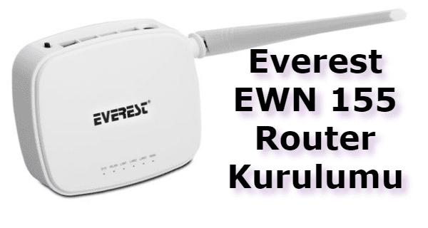 everest ewn 155 kurulumu, everest ewn 155 router kurulumu, everest ewn 155 şifresi, everest ewn 155 arayüz, everest ewn-155 access point kurulumu, everest ewn-155 nasıl kurulur,