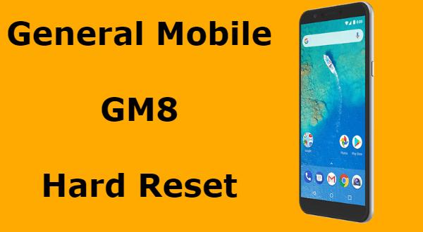 General Mobile GM8 Hard Reset Nasıl Yapılır
