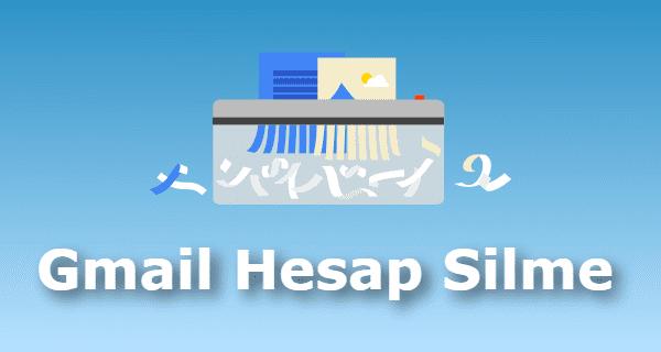 gmail hesap silme geri alma, gmail hesap silme, gmail hesabını tamamen silme linki, gmail hesap silme resimli anlatım, gmail hesabını silme linki,