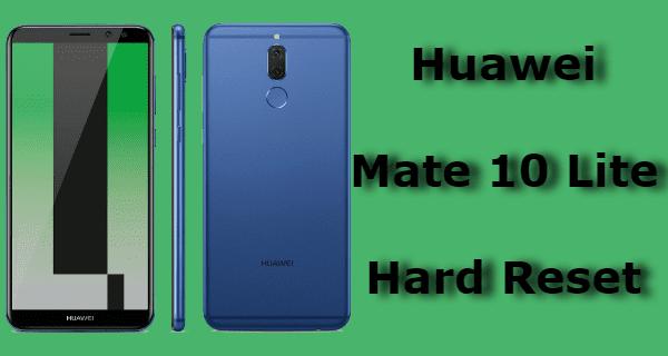 Huawei Mate 10 Lite Hard Reset, Huawei Mate 10 Lite Hard Format, Huawei Mate 10 Lite Sıfırlama, Huawei Mate 10 Lite Desen Sorunu,