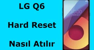 LG Q6 Hard Reset, LG Q6 Factory Reset, LG Q6 Hard Format, LG Q6 Sıfırlama, LG Q6 Desen Sorunu,